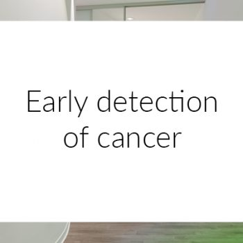Early detection of cancer MEDICAL VOICE CENTER