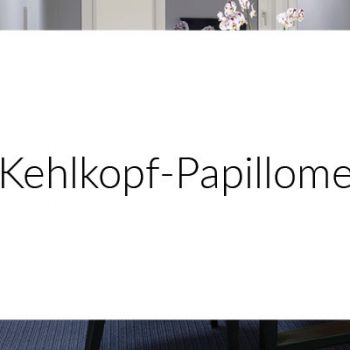 Kehlkopf-Papillome