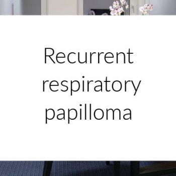 Recurrent respiratory papilloma